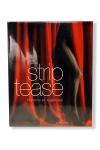 Strip-tease, histoire et l�gendes - Le premier ouvrage de r�f�rence sur le strip-tease.