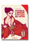 Dictionnaire de l'amour et du plaisir au japon - Les 400 mots cls de la culture rotique japonaise.